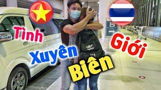 Chuyện Tình Xuyên Biên Giới Việt Thái Tập Cuối | Qua Bao Nhiêu Khó Khăn Và Kết Có Hậu