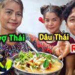 Dâu Thái & Rể Việt #12 | Duy Lần Đầu Đi Chợ Thái 5h Sáng Với Mẹ Vợ Mua Đồ Nấu Món Tom Yum