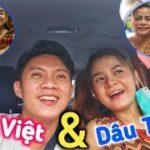 Dâu Thái & Rể Việt #7 | Duy Và Nan Cố Gắng Hướng Dẫn Mẹ Nói Tiếng Việt Siêu Đáng Yêu