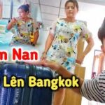 Duy Đi Bangkok Về Việt Nam Bỏ Lại Em Nan Và Cái Kết Bất Ngờ